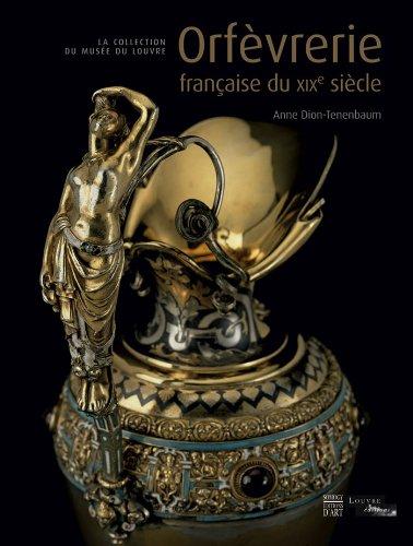 Orfèvrerie française du XIXe siècle : La collection du musée du Louvre