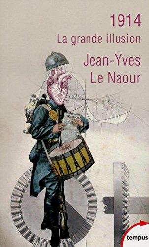 1914 (TEMPUS t. 618) par Jean-Yves LE NAOUR