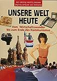 Die grosse Bertelsmann-Enzyklopädie des Wissens. Unsere Welt heute. Vom Wirtschaftswunder bis zum Ende des Kommunismus - François Bost