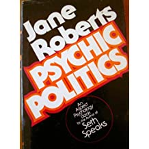 Psychic Politics by Jane Roberts (1976-12-23)