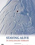 Staying Alive in Avalanche Terrain, 2nd edition