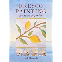 Fresco Painting for Home & Garden: For Home and Garden