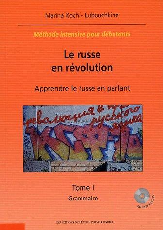 Le Russe en révolution, (2 volumes + 1 CD Audio) : Apprendre le russe en parlant