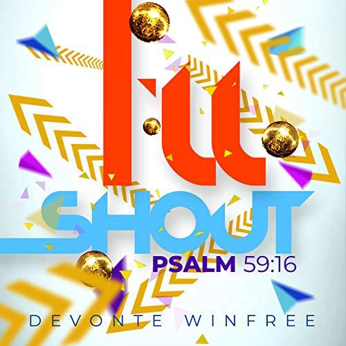 I'll Shout (Psalm 59:16)