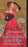 A Good Debutante's Guide to Ruin: The Debutante Files by Sophie Jordan (31-Jul-2014) Mass Market Paperback