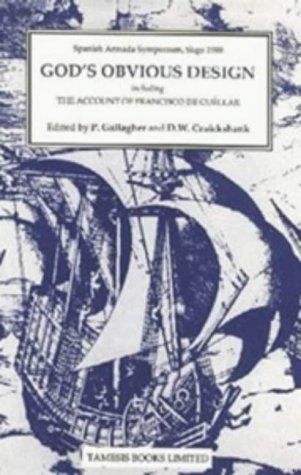 God's Obvious Design: Spanish Armada Symposium, Sligo, 1988 including 'The Account of Francisco de Cuéllar' (141): Spanish Armada Symposium, ... (Coleccion Tamesis: Serie A, Monografias) por From Tamesis Books