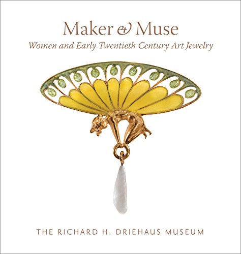Maker and Muse: Women and Early Twentieth Century Art Jewelry - Elyse Sammlung