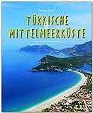 Reise durch... TÜRKISCHE MITTELMEERKÜSTE - Ein Bildband mit über 195 Bildern auf 140 Seiten - STÜRTZ Verlag