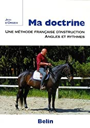 Ma doctrine : Une méthode françaised'instruction, angles et ryhtmes