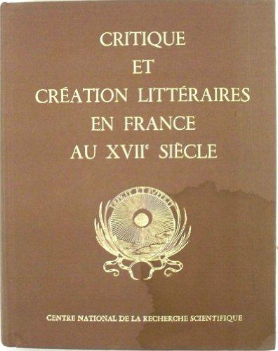 Critique et création littéraires en France au XVIIe siècle : Colloque international du CNRS - Paris 4-6 juin 1977