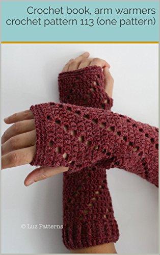 Crochet book, arm warmers crochet pattern 113 (one pattern) (English Edition) Armee Mitt