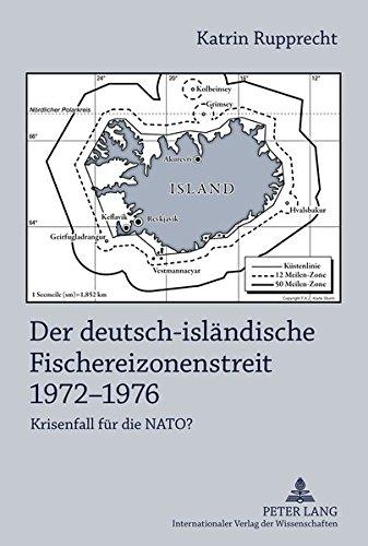 Der deutsch-isländische Fischereizonenstreit 1972-1976: Krisenfall für die NATO?- Anhand der Akten des Auswärtigen Amtes