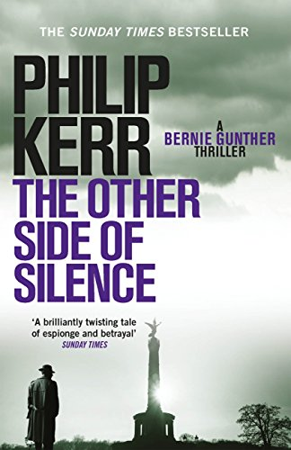 The Other Side of Silence (Bernie Gunther 11) by Philip Kerr