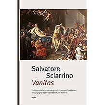 Salvatore Sciarrino. Vanitas: Kulturgeschichtliche Hintergründe, Kontexte, Traditionen