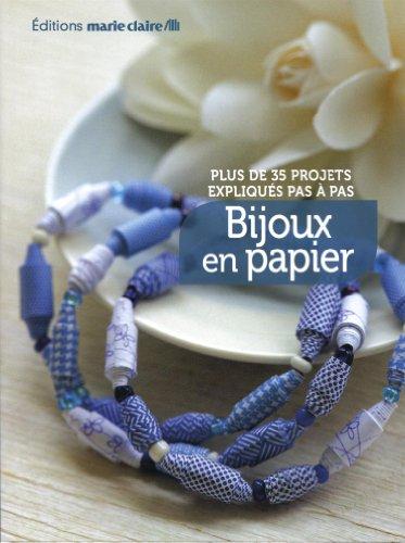 Bijoux en papier : Plus de 35 projets expliqués pas à pas par  Denise Brown