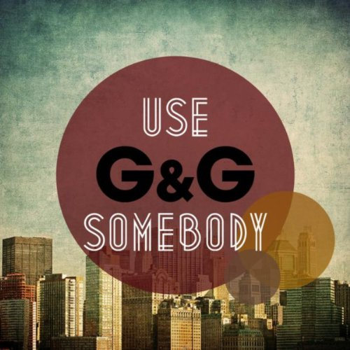 G&G-Use Somebody