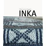 Inka: Nordisch Stricken mit Lateinamerikanischen Inspirationen
