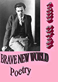 BRAVE NEW WORLD - Enriched by: POETRY ( BOOKS AND THOUGHTS- DARKNESS- DOORS OF THE TEMPLE- VISION) & LAURA HUXLEY'S LETTER