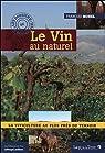 Le Vin au naturel - La viticulture au plus près du terroir par Morel (II)