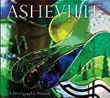 Asheville: A Photographic Portrait.