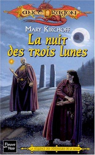 La Séquence des défenseurs de la magie, tome 1 : La Nuit des trois lunes
