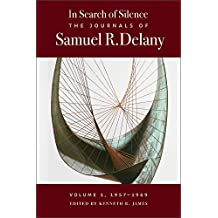 In Search of Silence: The Journals of Samuel R. Delany, 1957-1969