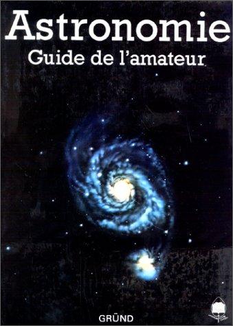 Astronomie. Guide de l'amateur