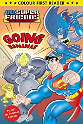 DC Super Friends: Going Bananas: Colour First Reader (Colour First Readers)