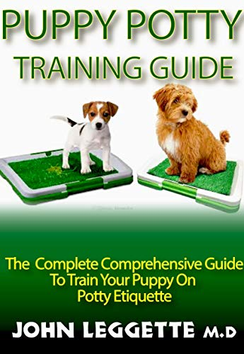 Puppy potty training guide: The comprehensive guide to train your puppy on potty etiquette (English Edition)