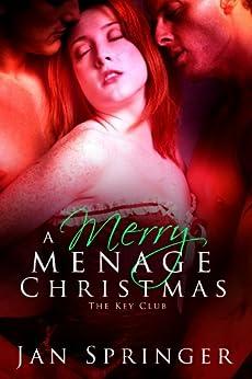 A Merry Menage Christmas: Menage Romance Serial (The Key Club Book 3) (English Edition) di [Springer, Jan]