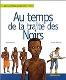 """Afficher """"Au temps de la traite des Noirs"""""""