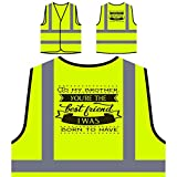 Zu Meinem Bruder, Du Bist Der Beste Freund, Personalisierte High Visibility Gelbe Sicherheitsjacke Weste s389v