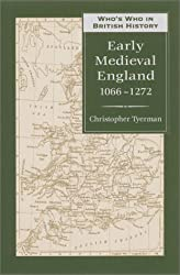Who's Who in Early Medieval England: 1066-1272 (Who's Who in British History)