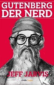 Gutenberg der Nerd (Kindle Single)