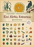 Kiwi, Kürbis, Kokosnuss. 100x Obst und Gemüse