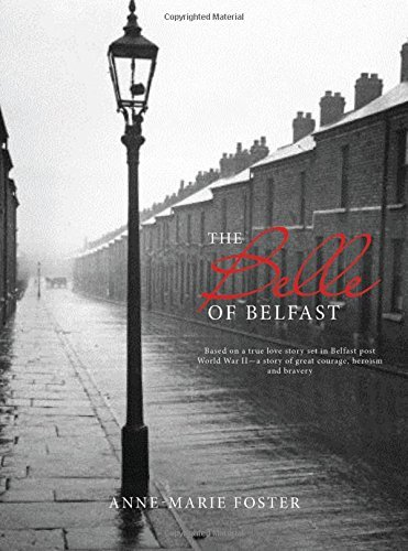 The Belle of Belfast: A True Story of Great Courage, Heroism, and Bravery by Anne-Marie Foster (2015-06-01)