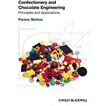 [Confectionery and Chocolate Engineering: Principles and Applications] (By: Ferenc Mohos) [published: September, 2010]
