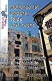 Mallorca ist anders, Ibiza erst recht: 58 kuriose Storys eines Anwalts von den Balearen - Hans von Rotenhan