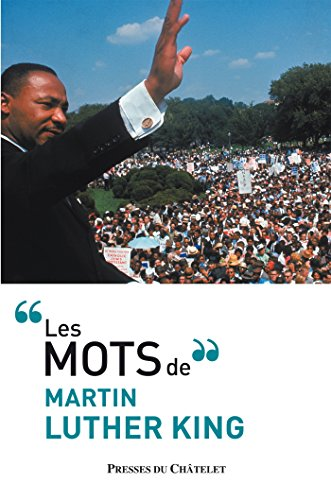 Les mots de Martin Luther King par Martin Luther King
