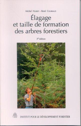 Élagage et taille de formation des arbres forestiers par Michel Hubert
