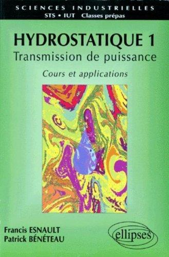 Hydrostatique, tome 1 : Transmission de puissance, cours et applications