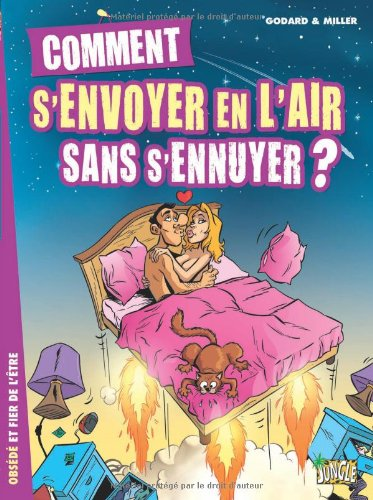 Comment s'envoyer en l'air sans s'ennuyer ?