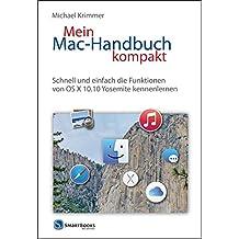Mein Mac-Handbuch kompakt: Schnell und einfach die Funktionen von OS X 10.10 Yosemite kennenlernen