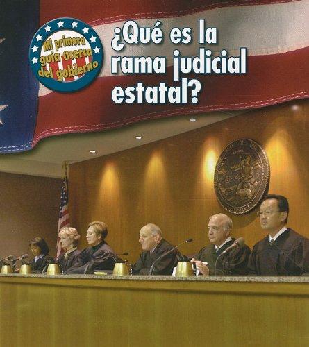 Que Es La Rama Judicial Estatal?/ What's the State Judicial Branch? (First Guide to Government) por Nancy Harris