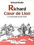 Telecharger Livres Richard Coeur de Lion le roi chevalier du XIIe siecle (PDF,EPUB,MOBI) gratuits en Francaise