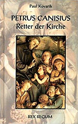 Petrus Canisius: Retter der Kirche