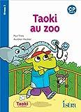 Taoki et compagnie CP - Taoki au zoo - Album niveau 2 - Edition 2019