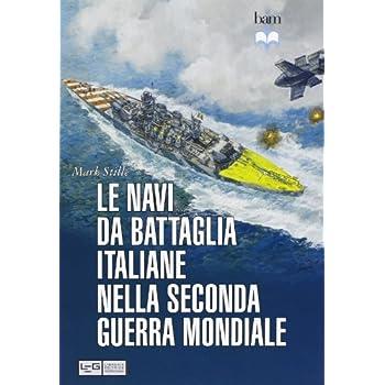 Le Navi Da Battaglia Italiane Della Seconda Guerra Mondiale