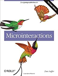 Microinteractions: Full Color Edition: Designing with Details by Saffer (2013-11-04)