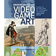 Drawing Basics and Video Game Art: Classic to Cutting-Edge Art Techniques for Winning Video Game Design (English Edition)